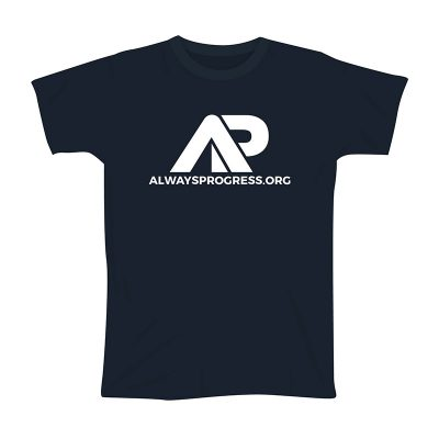 Always Progress T-Shirt Product Image